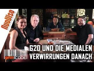 G20 und die medialen Verwirrungen danach - Barcode mit Dirk C. Fleck und Julia Szarvasy