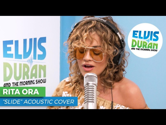 "Rita Ora - ""Slide"" Calvin Harris Acoustic Cover | Elvis Duran Live"
