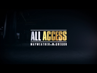 ALL ACCESS- Mayweather vs. McGregor - Episode 2 RUS