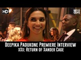 Deepika Padjukone Premiere Interview - xXx Return of Xander Cage