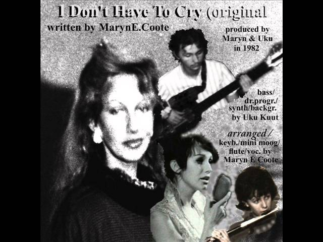 I Don't Have To Cry (Maryn orig)