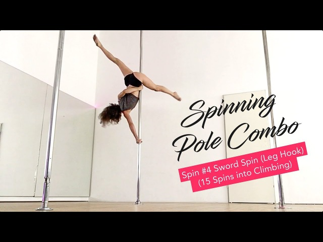 Spinning Pole Dance Combo Sword Spin 15 spins into climbing