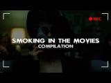 Smoking In The Movies / Курение в кино [Compilation / Подборка]