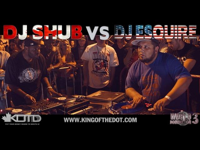 KOTD - Dj Battle - DJ Shub vs DJ Esquire | WD3