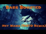 David Guetta - Hey Mama (feat. Nicki Minaj &amp Afrojack) (DISTO Remix) NCS Release Bass Boosted