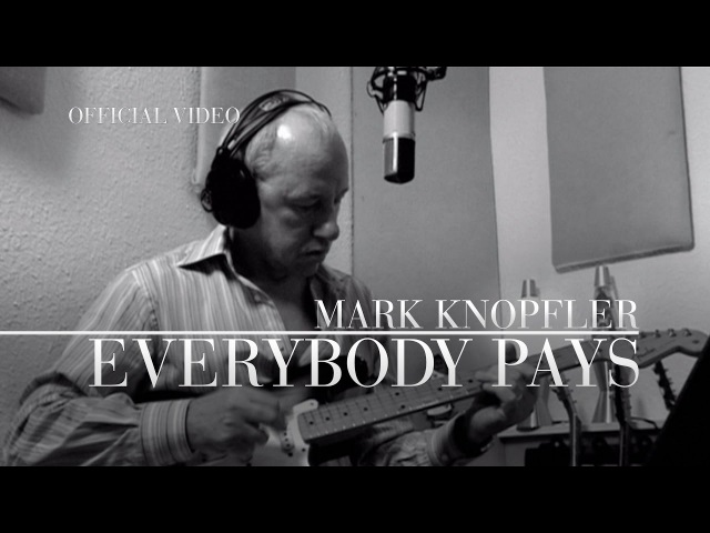 Mark Knopfler Everybody Pays Promo Video OFFICIAL