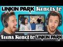 LINKIN PARK REACTS TO TEENS REACT TO LINKIN PARK