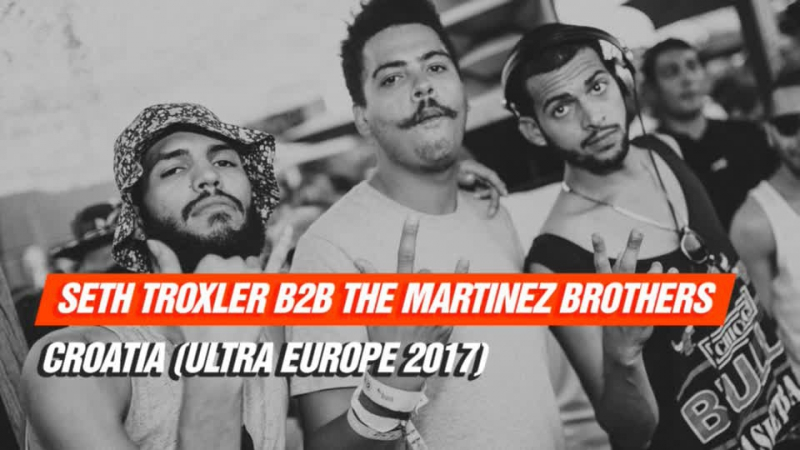 Tech House Radio Seth Troxler B2B The Martinez Brothers Croatia Ultra Europe 2017 16 07 2017
