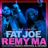 Remy Ma, Fat Joe feat. French Montana, Infared - All The Way Up