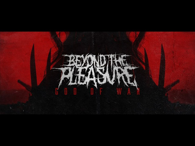 Beyond The Pleasure God Of War Official Music Video