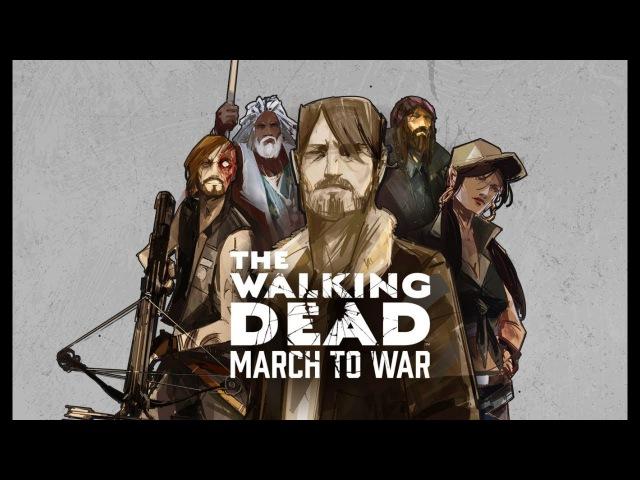 The Walking Dead March to War / Ходячие мертвецы марш на войну