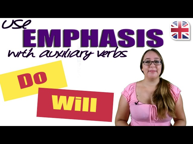 Use Auxiliary Verbs For Emphasis - English Grammar Lesson