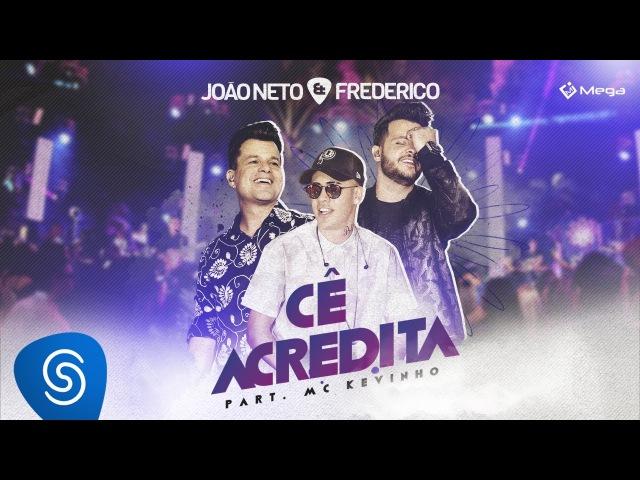 João Neto e Frederico Cê Acredita Part MC Kevinho Vídeo Oficial