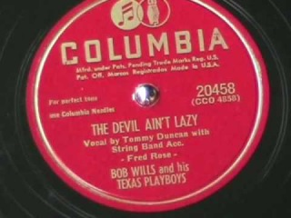 THE DEVIL AIN'T LAZY by Bob Wills 1947