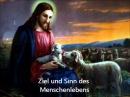 Jakob LORBER Ziel und Sinn des Menschenlebens