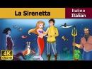La Sirenetta favole per bambini raccontate storie della buonanotte Italian Fairy Tales