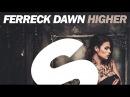 Ferreck Dawn Higher