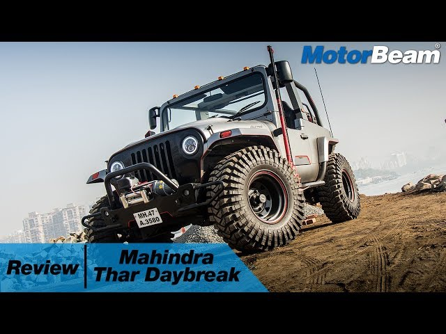 Mahindra Thar Daybreak Review Craziest Jeep In India MotorBeam