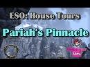 ESO House Tours - Pariahs Pinnacle