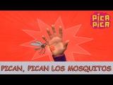 Pica- Pica - Pican, Pican Los Mosquitos (Videoclip oficial)