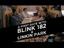 A First Date with Blink 182 Linkin Park