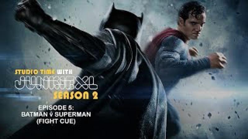 Batman v. Superman Fight Cue - Studio Time: S2E5