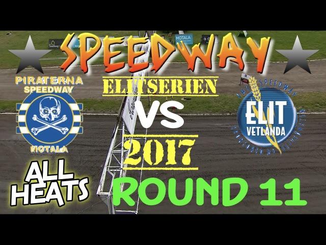 Speedway 2017 Elitserien Round 11 Piraterna Motala VS Elit Vetlanda All Heats