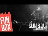 SLIM & GUF