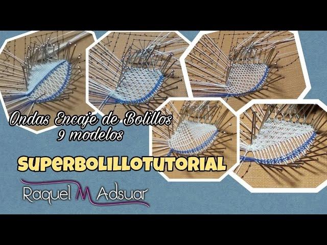 047 Ondas 9 modelos - Curso Completo Encaje de Bolillos - Tutorial Raquel M. Adsuar Bolillotuber