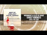 Moonnight &amp Elles de Graaf - Sunset Kindness (Chill Out Vocal Trance 2017)