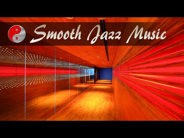 Smooth Jazz Chill Out Lounge 2017: Smooth Jazz Mix, Easy Listening Jazz Chill Out Music 🎹🎷🎺🎸 ❤