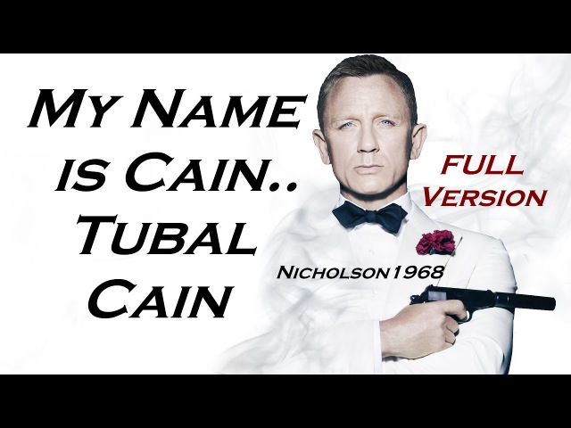 Cain..Tubal Cain!! Full Version by Nicholson1968