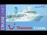 Thomson Cruises 2016   Planet Cruise