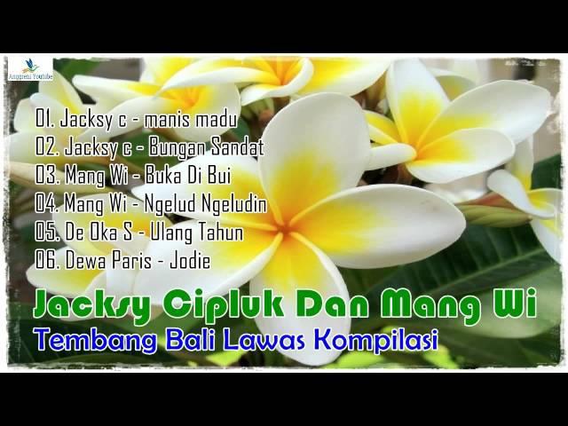 Jacksy Cipluk Dan Mang Wi Tembang Bali Lawas Kompilasi
