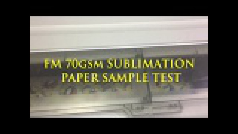 FM 70gsm sublimation paper sample test by Epson F6280
