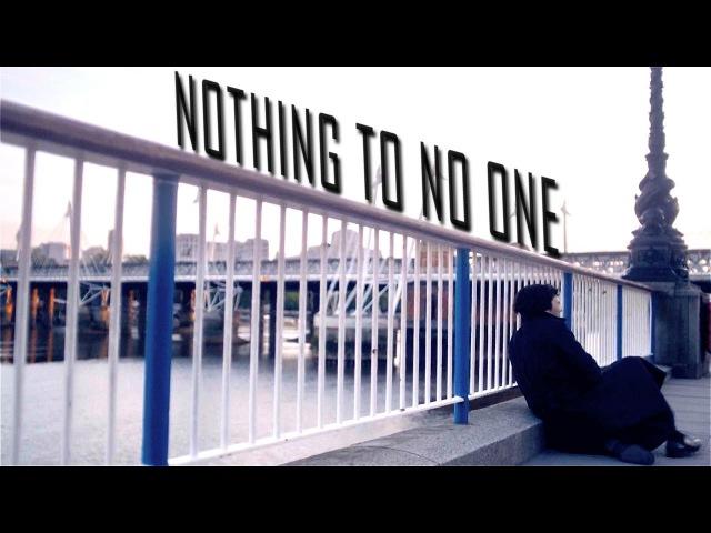 Nothing to No One - SHERLOCK
