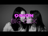 ONION-BIG DICK [LITTLE BIG COVER]