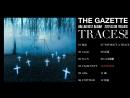 the GazettE 2017.03.08 RELEASE BALLAD BEST ALBUM『TRACES VOL.2』PREVIEW