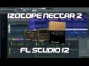 Обработка вокала с помощью Izotope Nectar 2 | FL Studio 12
