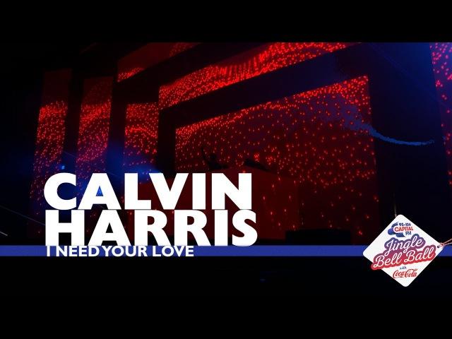 Calvin Harris 'I Need Your Love' Live At Capital's Jingle Bell Ball 2016