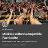 Merkels kulturinkompatible Fachkräfte
