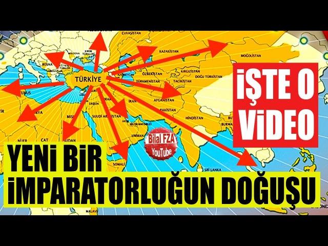 YENİ BİR İMPARATORLUĞUN DOĞUŞU Türkiye Türk İslam Birliğini Kuruyor Bilal FZA