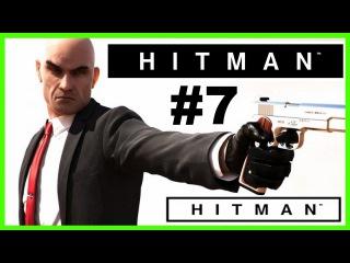 Hitman 2016 ► Gameplay ► Прохождение 7 ► Миссия Марракеш Золотая клетка 1