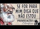 Se for para mim diga que não estou│Paulo Freire