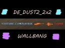 【CS 1.6】DE_DUST2 ☆ WALLBANG ツ