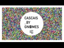 Gnoomes - Cascais (Track)