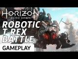 Robotic T-Rex Battle! - Horizon Zero Dawn Gameplay