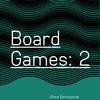 19 мая — Board Games: 2 — Москва