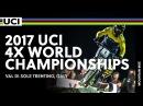2017 UCI Mountain bike 4X World Championships - Val di Sole Trentino (ITA) / Men