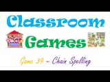 Classroom Games (39) Chain Spelling